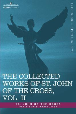 The Collected Works, Vol 2 John of the Cross