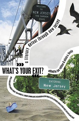 Whats Your Exit?: A Literary Detour Through New Jersey  by  Joe Vallese