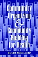 Community Organizing and Community Building for Health