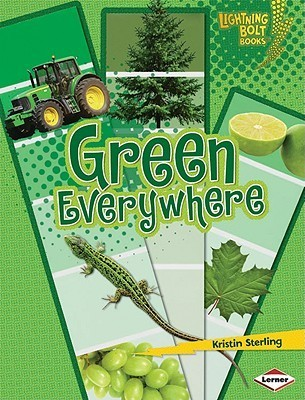 Green Everywhere  by  Kristin Sterling