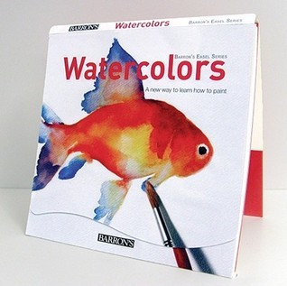 Watercolors: A New Way to Learn How to Paint Parramons Editorial Team