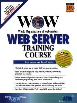Wow World Organization of Webmasters Web Server Training Course [With]  by  Eric Larson