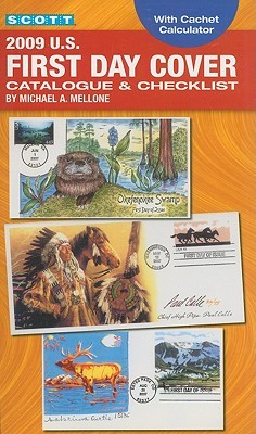 2009 Scott US First Day Cover Catalogue & Checklist Michael A. Mellone