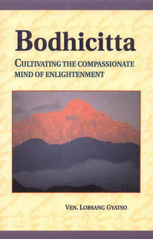 Bodhicitta: Cultivating The Compassionate Mind Of Enlightenment Lobsang Gyatso