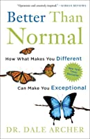 Better Than Normal: How What Makes You Different Can Make You Exceptional