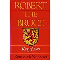 Robert the Bruce, King of Scots: King of Scots