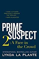 A Face in the Crowd (Prime Suspect, #2)