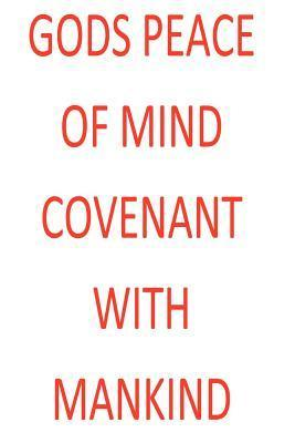 Gods Peace of Mind Covenant with Mankind  by  Michael R. Meade
