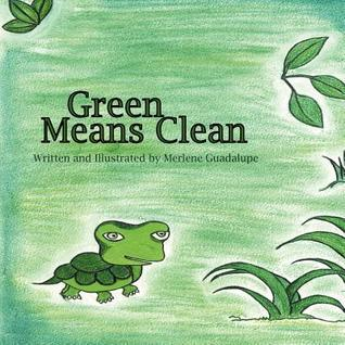 Green Means Clean Merlene Guadalupe
