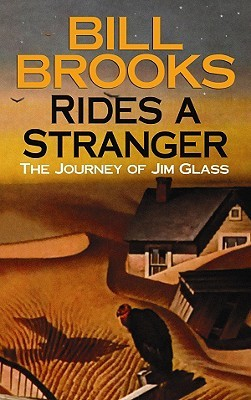Rides a Stranger: The Journey of Jim Glass Bill Brooks
