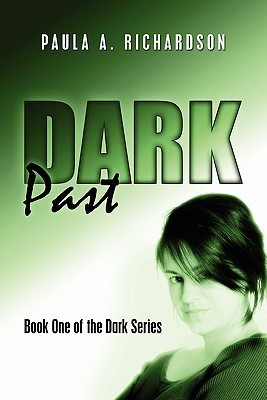 Dark Past: Book One of the Dark Series  by  Paula A. Richardson
