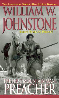 Preacher (The First Mountain Man, #8)  by  William W. Johnstone
