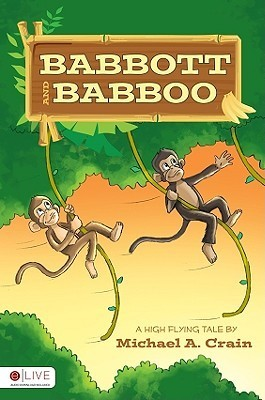 Babbott and Babboo: A High Flying Tale Michael A. Crain