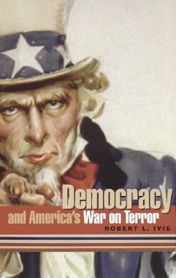 Democracy and Americas War on Terror  by  Robert Ivie