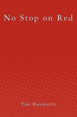 No Stop on Red  by  Tim Bosworth