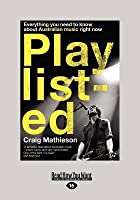 Playlisted: Everything You Need to Know about Australian Music Right Now (Large Print 16pt)