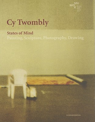 Cy Twombly: States of Mind. Catalog Mumok, Vienna  by  Cy Twombly