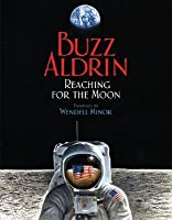 Reaching for the Moon (Outstanding Science Trade Books for Students K-12)