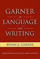 Garner on Language and Writing: Selected Essays and Speeches of Bryan A. Garner