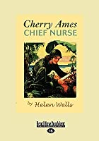 Cherry Ames, Chief Nurse (Easyread Large Edition)