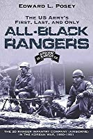 US ARMY'S FIRST, LAST, AND ONLY ALL-BLACK RANGERS: The 2nd Ranger Infantry Company (Airborne) in the Korean War, 1950-1951