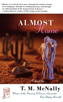 Almost Home: A Novel  by  T.M. McNally