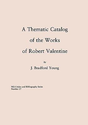 Thematic Catalog of the Works of Robert Valentine J. Bradford Young