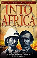Into Africa: The Dramatic Retelling of the Stanley-Livingston Story