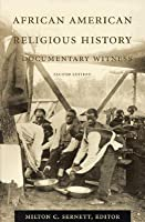 African American Religious History: A Documentary Witness