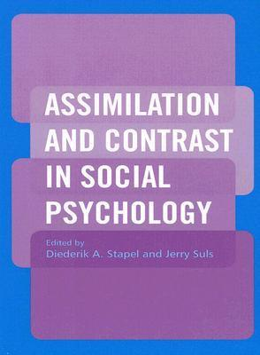 Assimilation and Contrast in Social Psychology D. Stapel