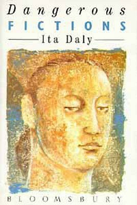 Dangerous Fictions  by  Ita Daly