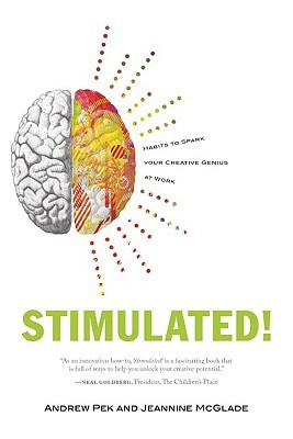 Stimulated!: Habits to Spark Your Creative Genius at Work Andrew Pek