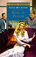 Rose in Bloom (Eight Cousins, #2)