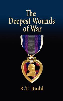 The Deepest Wounds of War R.T. Budd