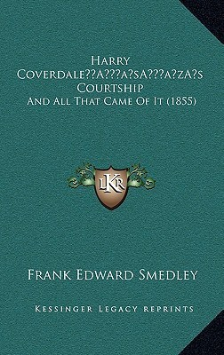 Harry Coverdale s Courtship: And All That Came Of It (1855)  by  Frank E. Smedley