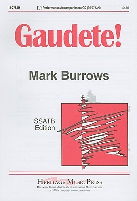 Gaudete!: SSATB Edition  by  Mark Burrows