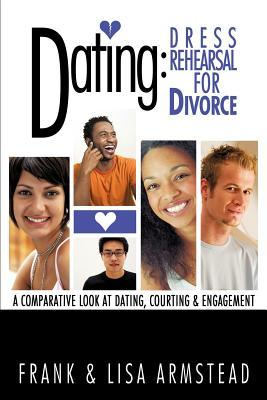 Dating: Dress Rehearsal for Divorce Frank & Lisa Armstead