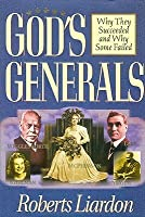 God's Generals Collection: Why They Succeeded and Why Some Failed
