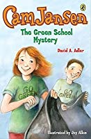 Cam Jansen and the Green School Mystery (#28)