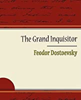 The Grand Inquisitor - Feodor Dostoevsky