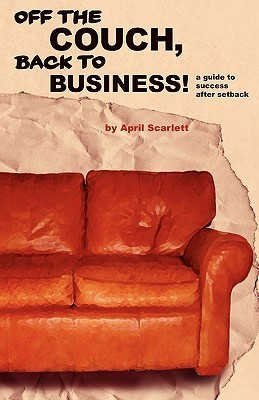 Off the Couch, Back to Business!  by  April Scarlett
