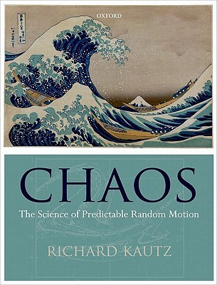 Chaos: The Science of Predictable Random Motion [With CDROM]  by  Richard Kautz
