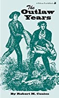 The Outlaw Years: The History of the Land Pirates of the Natchez Trace