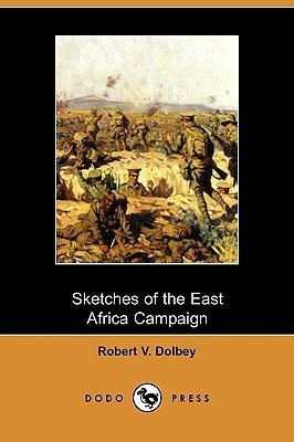 Sketches of the East Africa Campaign Robert Dolbey