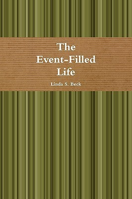 The Event-Filled Life  by  Linda S. Beck