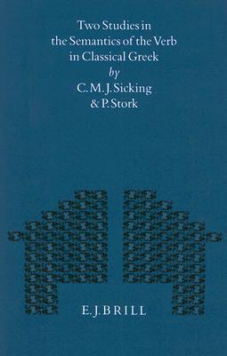Two Studies in the Semantics of the Verb in Classical Greek C.M.J. Sicking