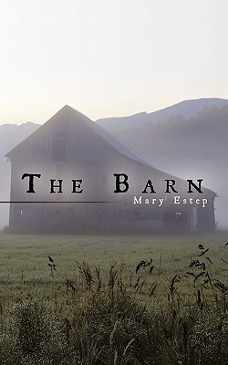 The Barn  by  Mary Estep