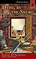 Dying by the Sword (A Musketeers Mystery, #5)