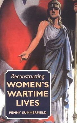 Women Workers In The Second World War: Production And Patriarchy In Conflict  by  Penny Summerfield