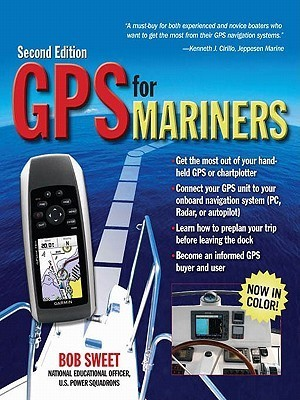 GPS for Mariners: A Guide for the Recreational Boater  by  Robert Sweet